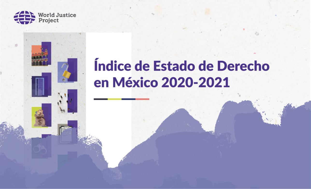 Índice de Estado de Derecho en México 2020-2021 - World Justice Project ( México)